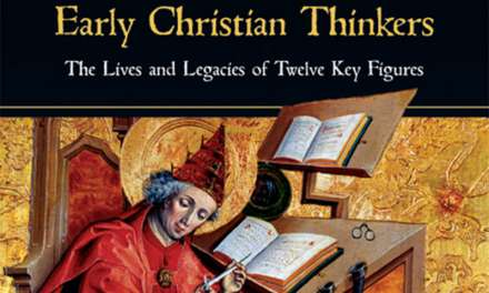 "Book Review: ""Early Christian Thinkers"" by Paul Foster"