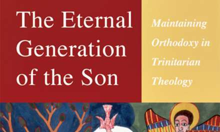 "Book Review: ""The Eternal Generation of the Son"" by Kevin Giles"
