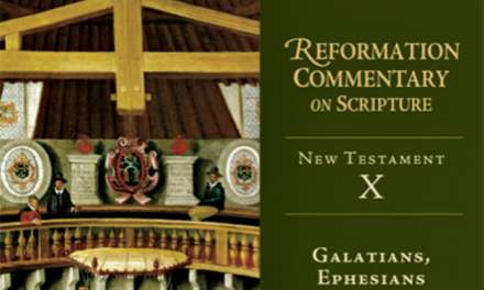 "Book Review: ""Galatians and Ephesians"" Edited by Gerald Bray (The Reformation Commentary on Scripture Series )"