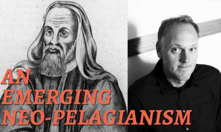 Pagitt and Pelagius: An Examination of an Emerging Neo-Pelagianism—Conclusion 6