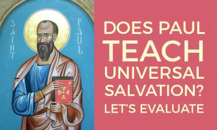 Does Paul Teach Universal Salvation? Introduction (1)