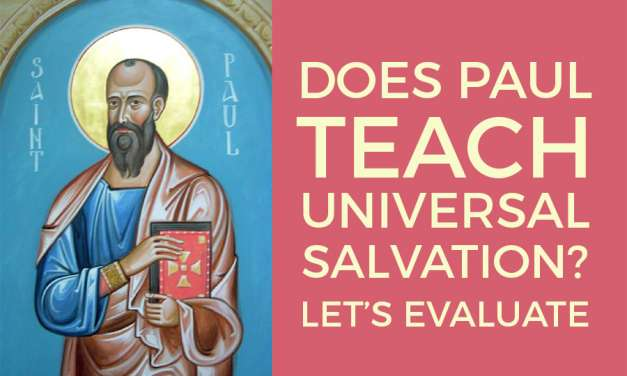 Does Paul Teach Universal Salvation? Universalism and 1 Corinthians 15:22 (2)