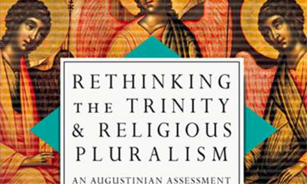 Rethinking the Trinity, Religious Pluralism, and Augustine 2 (By Keith Johnson)
