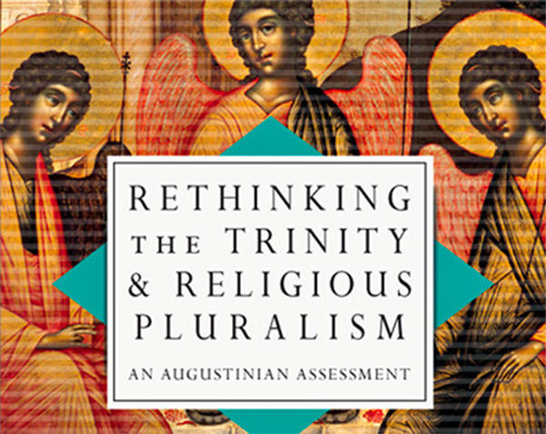Rethinking the Trinity, Religious Pluralism, and Augustine 3—Mark Heim (By Keith Johnson)