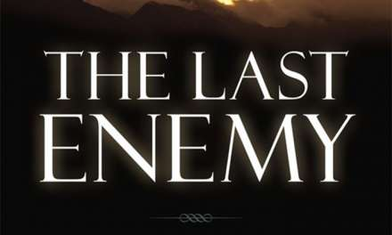 "Book Review: ""The Last Enemy: Preparing to Win the Fight of Your Life"" by Michael Wittmer"